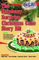 Cover of: The Epiphany Surprise Christmas Cake Story Kit | Carole Marsh