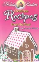 Cover of: Christmas Recipes From The Past (Holiday Readers) | Carole Marsh