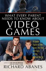 Cover of: What Every Parent Needs to Know About Video Games