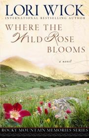 Cover of: Where the Wild Rose Blooms (Rocky Mountain Memories #1)