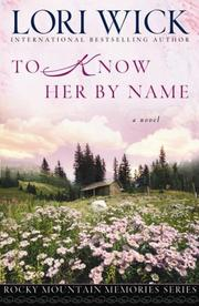 Cover of: To Know Her by Name (Rocky Mountain Memories #3)