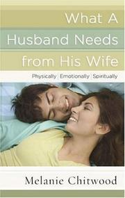 Cover of: What a Husband Needs from His Wife | Melanie Chitwood