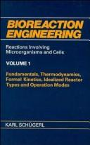 Cover of: Characteristic Features of Bioreactors, Volume 2, Bioreaction Engineering | Karl Schugerl