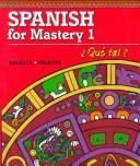 Spanish for Mastery 1 Que Tal?