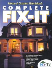 Cover of: Home & Garden Television's Complete Fix-It