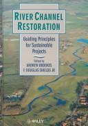 Cover of: River channel restoration | edited by Andrew Brookes and F. Douglas Shields, Jr.