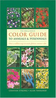 The Mix & Match Color Guide to Annuals and Perennials by Graham Strong, Alan Toogood