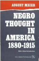 Negro thought in America, 1880-1915 by August Meier
