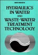 Cover of: Hydraulics in water and waste-water treatment technology
