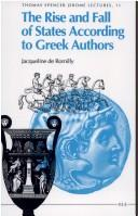 Cover of: The Rise and Fall of States According to Greek Authors (Thomas Spencer Jerome Lectures)
