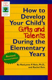 Cover of: How to develop your child's gifts and talents during the elementary years