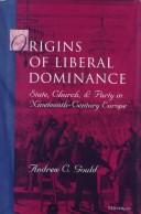 Cover of: Origins of Liberal Dominance | Andrew C. Gould
