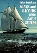 Cover of: Songs and ballads form Nova Scotia