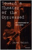 Cover of: Toward a Theater of the Oppressed: The Dramaturgy of John Arden (Theater: Theory/Text/Performance)