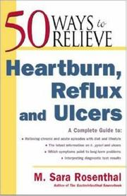 50 Ways to Relieve Heartburn, Reflux and Ulcers by M. Sara Rosenthal