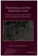 Cover of: Themistius and the imperial court | John Vanderspoel