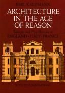 Cover of: Architecture in the Age of Reason Baroque and Post-B | E. Kaufmann