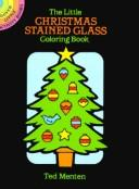 Cover of: The Little Christmas Stained Glass Coloring Book | Ted Menten