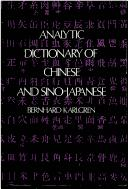 Analytic dictionary of Chinese and Sino-Japanese by Karlgren, Bernhard