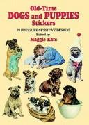 Cover of: Old-Time Dogs and Puppies Stickers | Maggie Kate