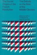 Cover of: The Social origins of the French Revolution |