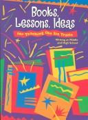 Cover of: Books, Lessons, Ideas for Teaching the Six Traits