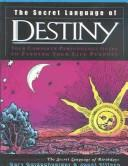Cover of: The Secret Language of Destiny | Gary Goldschneider