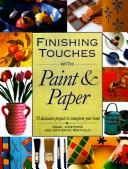 Cover of: Finishing touches with paint & paper