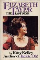 Cover of: Elizabeth Taylor, the last star