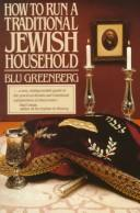 Cover of: How to run a traditional Jewish household | Blu Greenberg