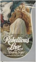 Cover of: Rebellious Love