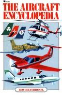 The Aircraft Encyclopedia by Roy Braybrook
