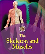 Cover of: Exploring the Human Body - The Skeleton and Muscles (Exploring the Human Body)