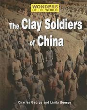 Cover of: The clay soldiers of China | Charles George
