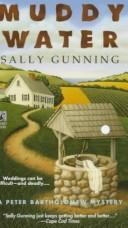 Cover of: MUDDY WATER (Peter Bartholomew Mysteries) | Sally Gunning