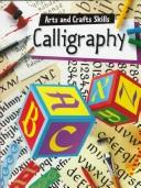 Cover of: Calligraphy (Arts and Crafts Skills) | Fiona Watt