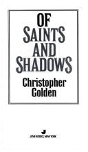 Cover of: Of Saints and Shadows | Nancy Holder