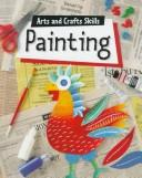 Cover of: Painting (Arts and Crafts Skills)