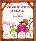 Cover of: Charlie needs a cloak | Jean Little