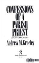 Cover of: Confessions of a parish priest: an autobiography