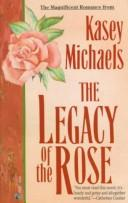 Cover of: Legacy of the Rose