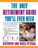 Cover of: The only retirement guide you'll ever need