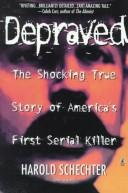Cover of: Depraved: the shocking true story of America's first serial killer