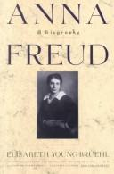 Cover of: Anna Freud a Biography | Elisa Young Bruehl