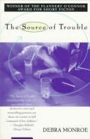 Cover of: The source of trouble | Debra Monroe