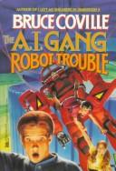 Cover of: Robot Trouble (The A. I. Gang, Vol. 2)