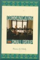 Cover of: Communicating in the small group
