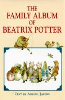 Cover of: The family album of Beatrix Potter