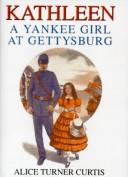 Cover of: Kathleen: a Yankee girl at Gettysburg