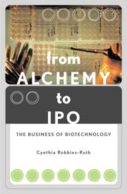 Cover of: From Alchemy to IPO The Business of Biotechnology | Cynthia Robbins-Roth